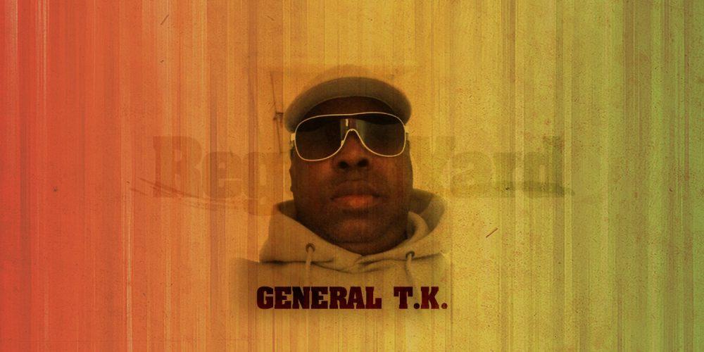 O General T.K. για το ReggaeYard.gr!