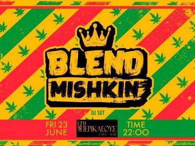 Blend Mishkin (Dj set) //Επί Περικλέους bar