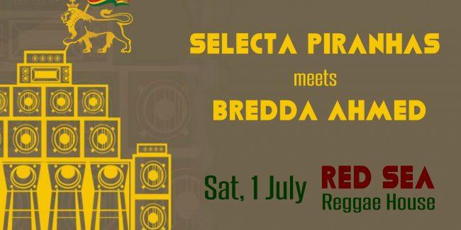 Selecta Piranhas & Bredda Ahmed at RED SEA