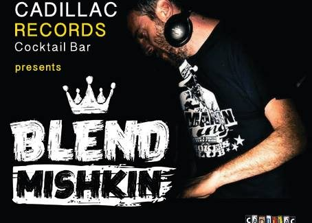 Friday 30 June @ Cadillac Records Cocktail Bar the King is back '' Blend Mishkin ''