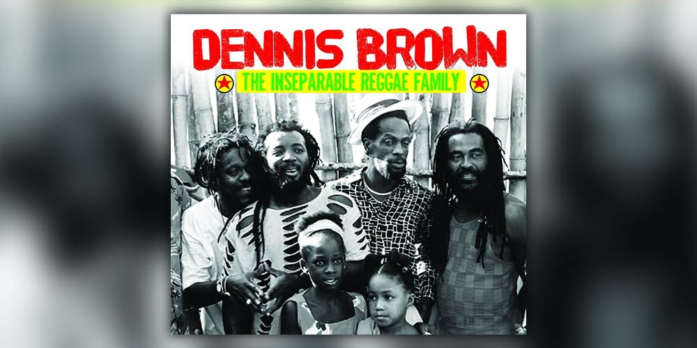 Dennis Brown: The Inseparable Reggae Family