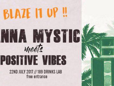 Blaze It Up Presents Anna Mystic & Positive Vibes