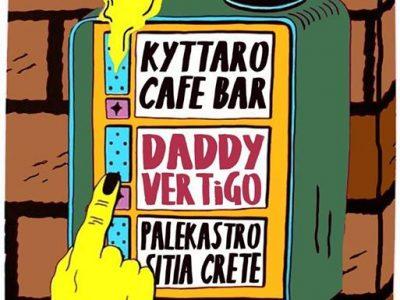 Daddy Vertigo | Κyttaro Summer Opening