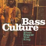 Bass Culture - When Reggae Was King - Reggae Bιβλία