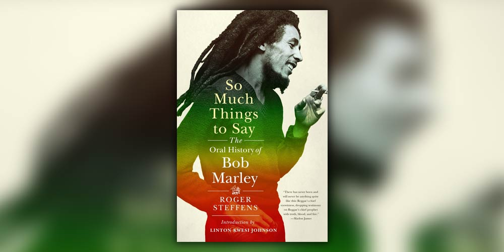So Much Things to Say – The Oral History of Bob Marley