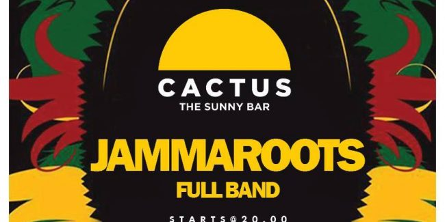 Cactus-The sunny bar‎Cactus presents: Jammaroots (live)