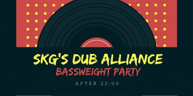 La Maison‎ - Skg's Dub Alliance Bassweight Party Saturday 09/09