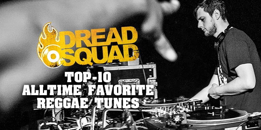 Dreadsquad Reggae Top 10