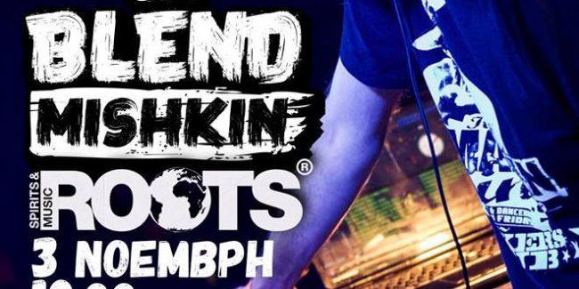 BLEND Mishkin at ROOTS