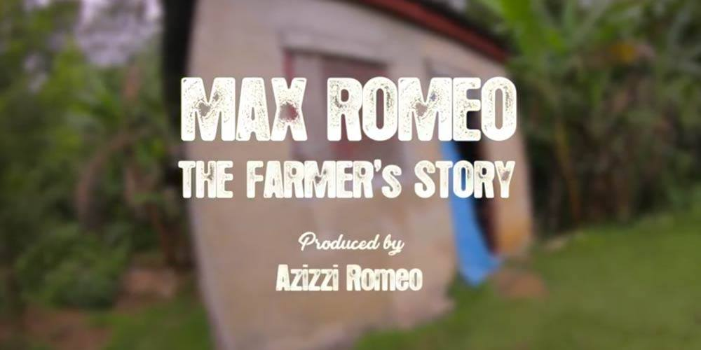 Max Romeo - The Farmers Story (Official Video 2017)
