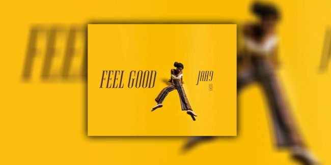 feel good jah9