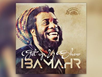 Iba Mahr - Get Up And Show