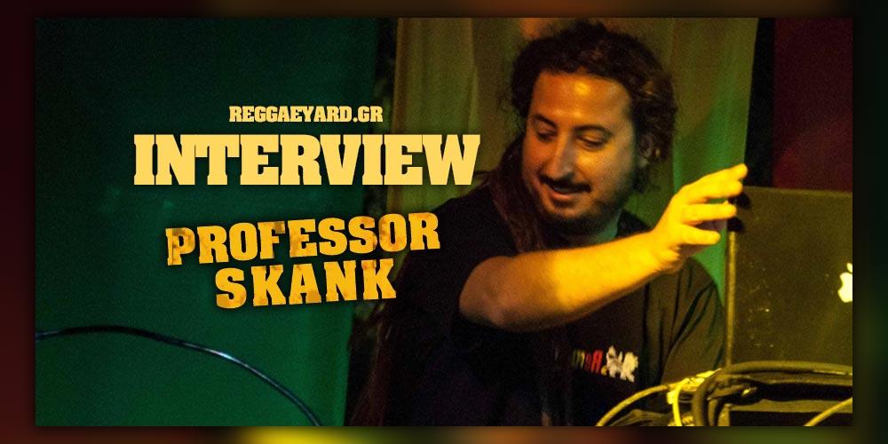Συνέντευξη του ReggaeYard με τον Professor Skank!