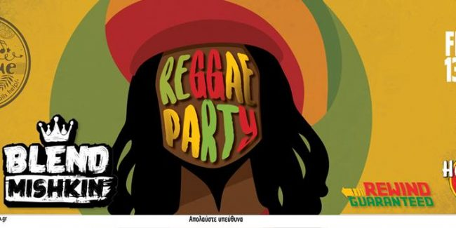 13/7 *Reggae Party* _Dj Blend Mishkin_ @Imbue