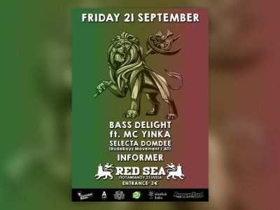 Bass Delight & MC Yinka, Domdee & Informer @ Red Sea Reggae House, 21/09/18!
