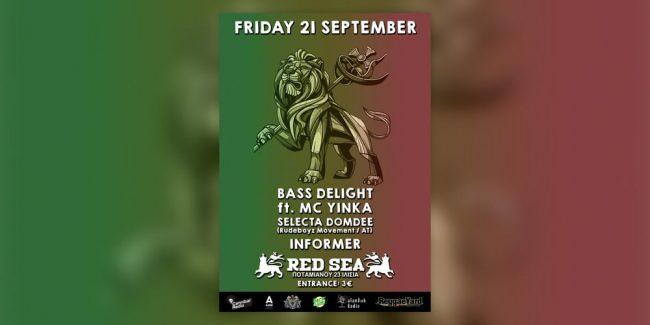 Bass Delight & MC Yinka, Domdee & Informer @ Red Sea Reggae House, 21/09/18!