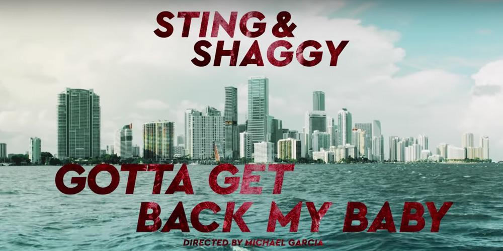 Νέο video: Sting & Shaggy - Gotta Get Back My Baby