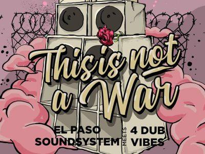 El Paso Soundsystem meets 4Dubvibes