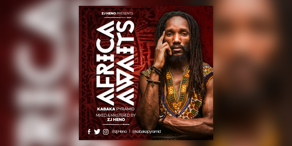 ZJ Heno & Kabaka Pyramid - Africa Awaits