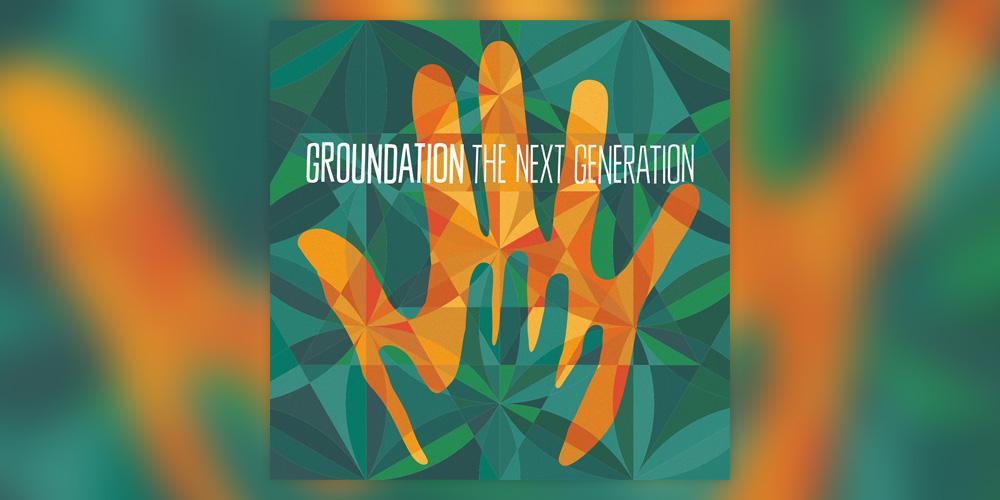 Νέο Άλμπουμ: Groundation - The Next Generation (2018)