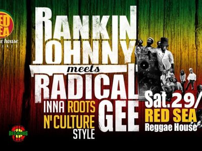 Rankin Johnny meets Radical Gee SAT 29/12 Red Sea