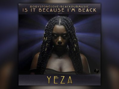 RoryStoneLove & Yeza - Is it Because I'm Black (Remix)
