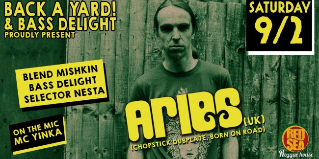 ARIES (UK) w/ Bass Delight, Blend Mishkin & Nesta ft. MC Yinka