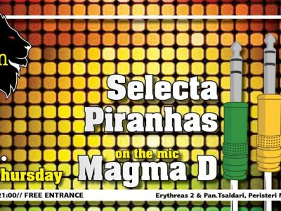Selecta Piranhas meets Magma Dee at Zion!