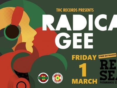 Radical Gee inna roots stylee Friday 1 March Red Sea Athens