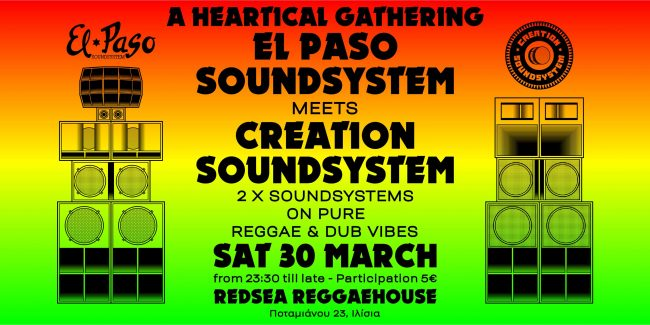 Heartical Gathering >El Paso Sound meets Creation Soundsystem