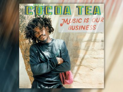 Νέο Album: Cocoa Tea - Music Is Our Business (2019)