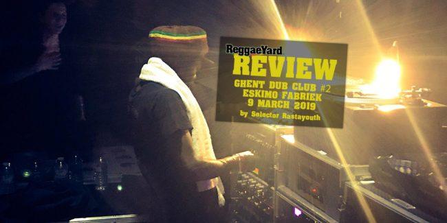 Ανταπόκριση: Ghent Dub Club #2, 9/3/2019
