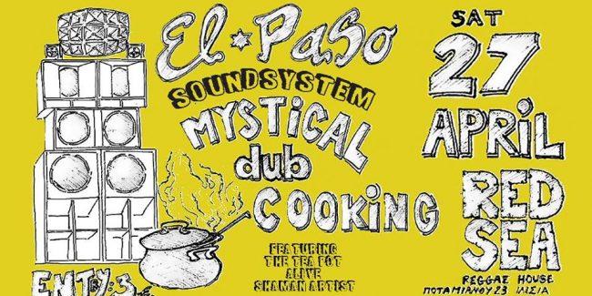E L P A S O Soundsystem ~ Mystikal Dub Cooking