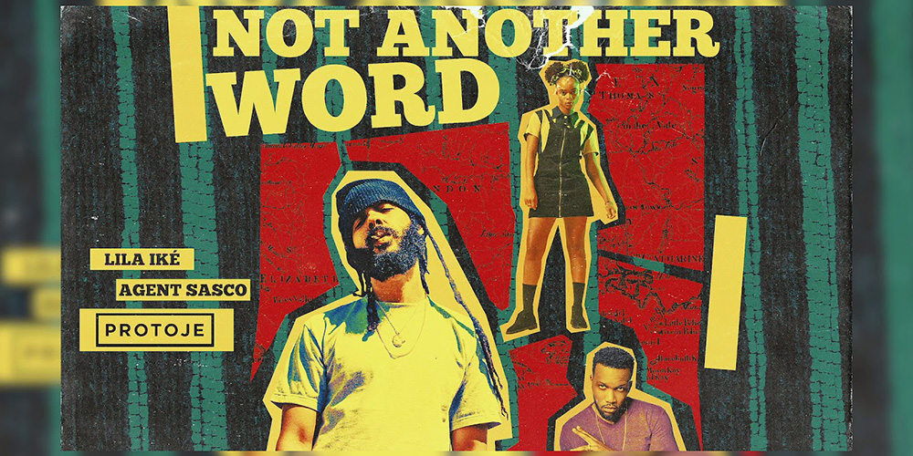 Protoje - Not Another Word ft Lila Iké & Agent Sasco