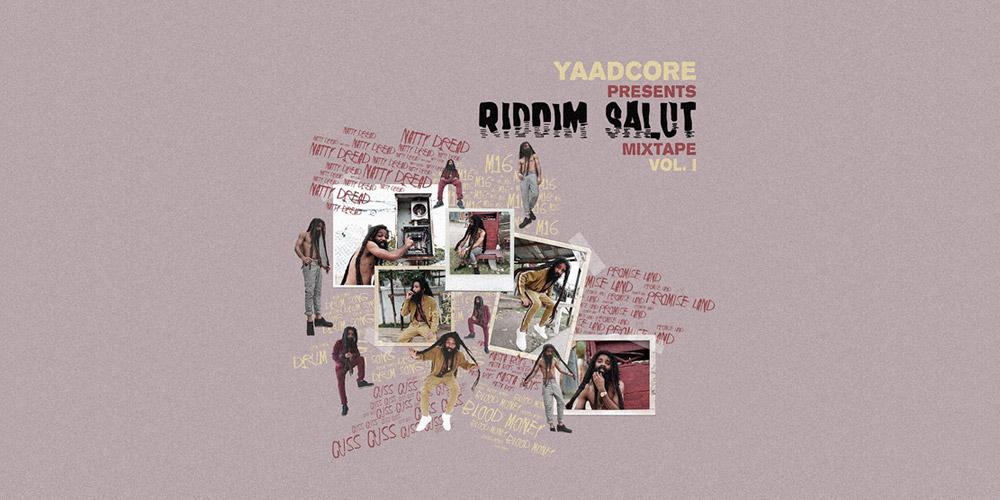 Yaadcore - Riddim Salut Mixtape Vol. 1