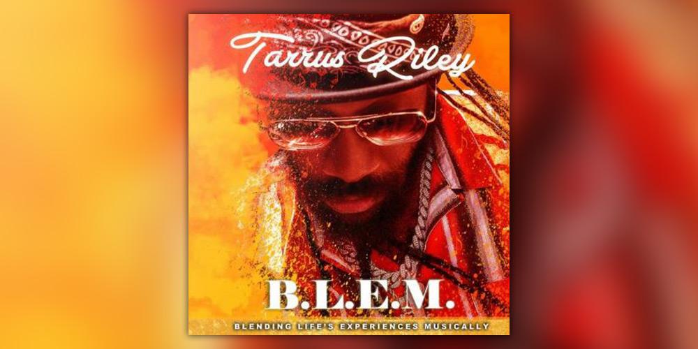 Νέο Άλμπουμ: Tarrus Riley - B.L.E.M.