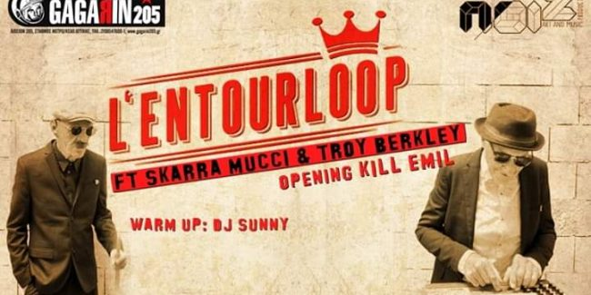 L'entourloop ft Skarra Mucci & Troy Berkley live in Athens!