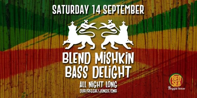Blend Mishkin & Bass Delight at Red Sea | Sat 14.9